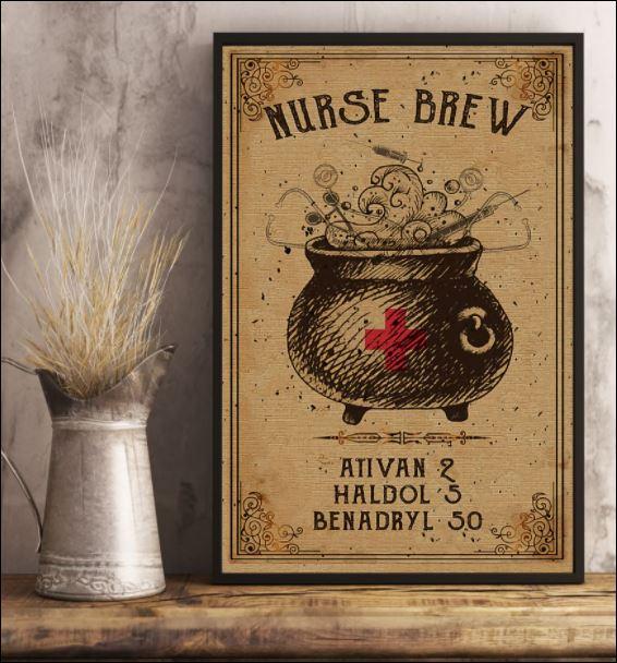 Nurse brew ativan 2 haldol 5 benadryl 50 poster 1