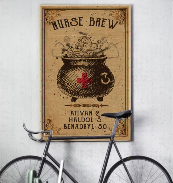Nurse brew ativan 2 haldol 5 benadryl 50 poster 2