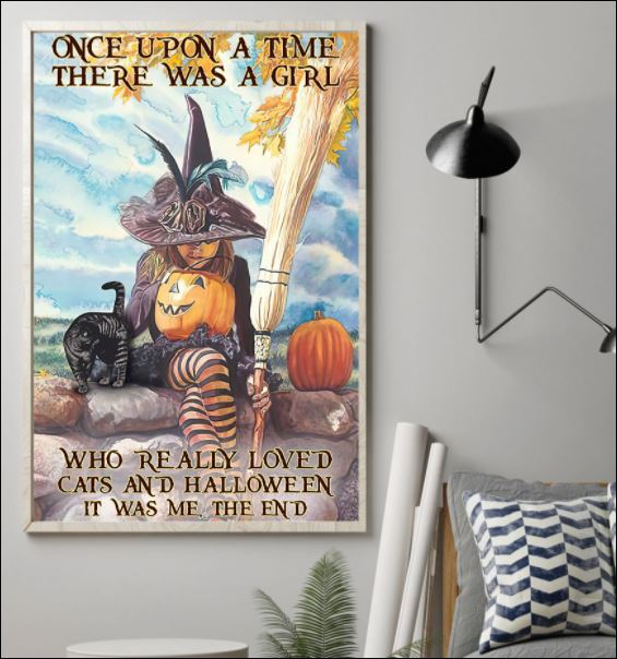 Once upon a time there was a girl who really loved cats and Halloween it was me the poster 1