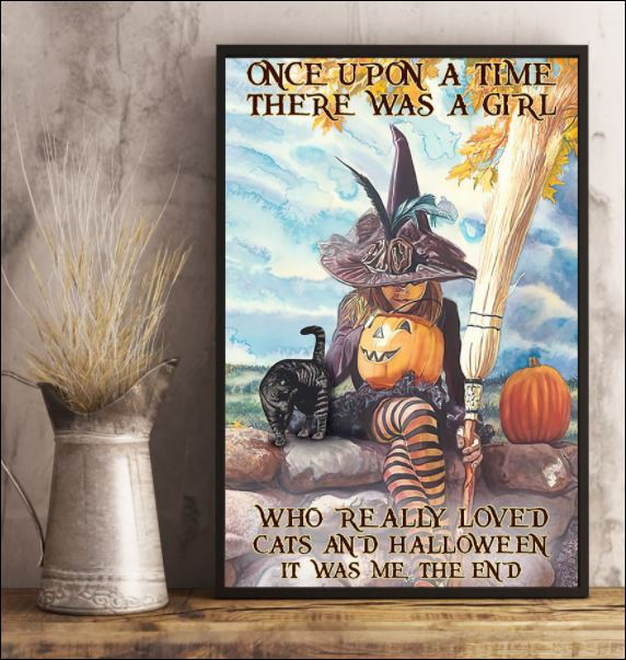 Once upon a time there was a girl who really loved cats and Halloween it was me the poster 2