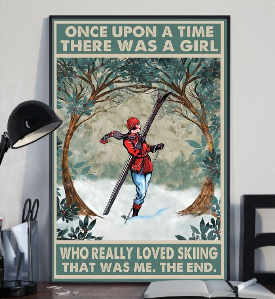 Once upon a time there was a girl who really loved skiing that was me the end poster 2