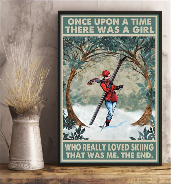 Once upon a time there was a girl who really loved skiing that was me the end poster 3
