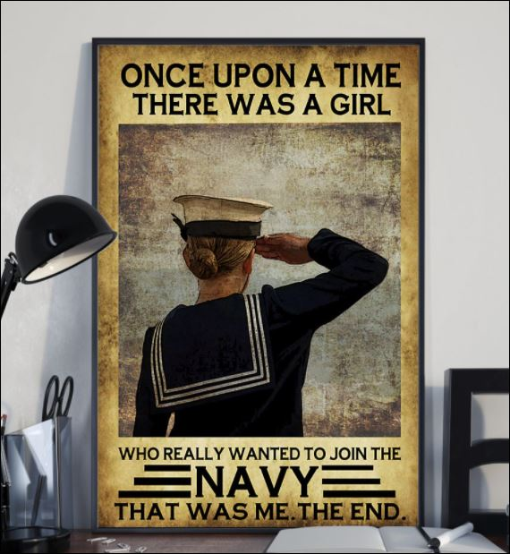 Once upon a time there was a girl who really wanted to join the navy that was me the end poster 2