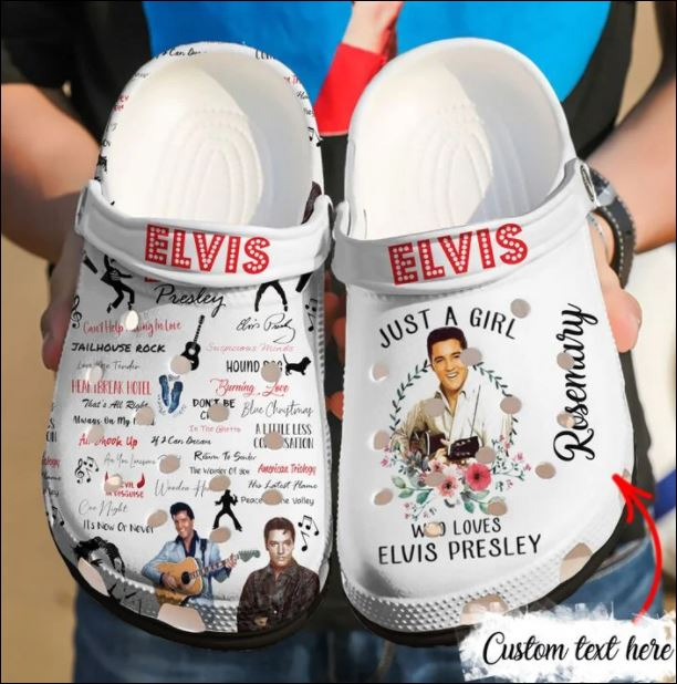 Personalized Just a girl who loves Elvis Presley crocband