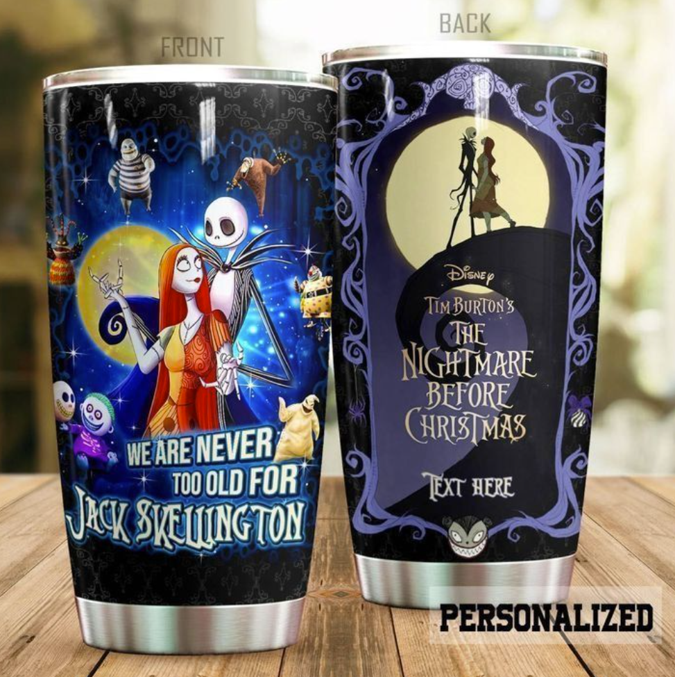 Personalized we are never too old for Jack Skellington tumbler