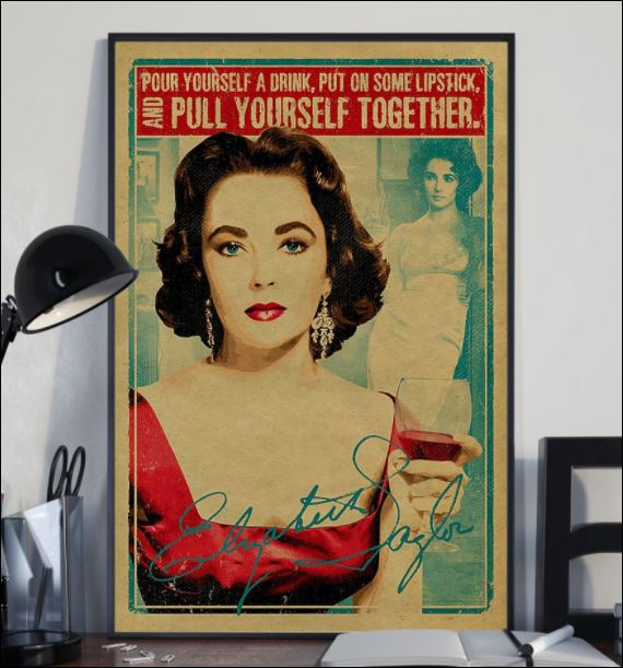Pour yourself a drink put on some lipstick and pull yourself together poster 1