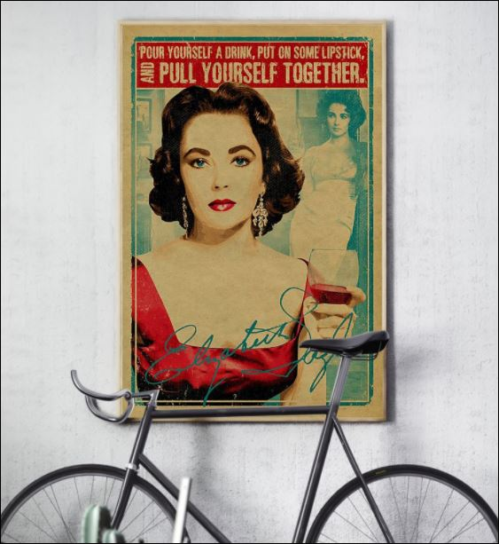 Pour yourself a drink put on some lipstick and pull yourself together poster 2