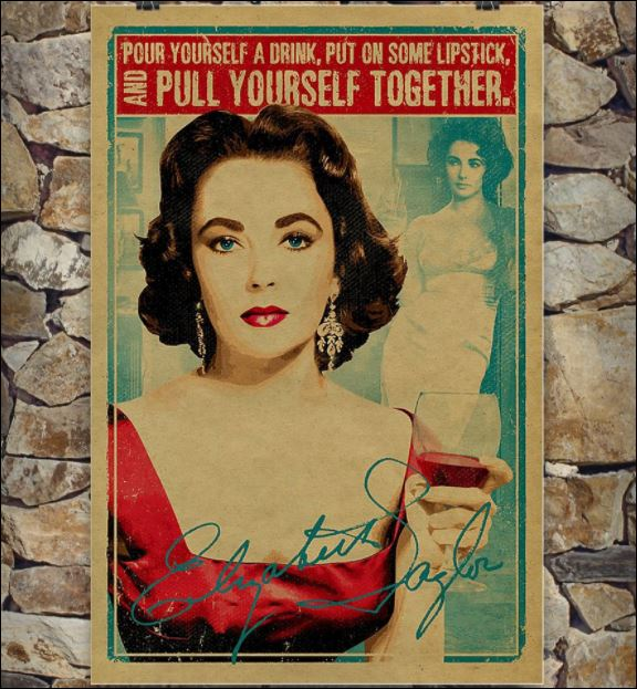 Pour yourself a drink put on some lipstick and pull yourself together poster 3