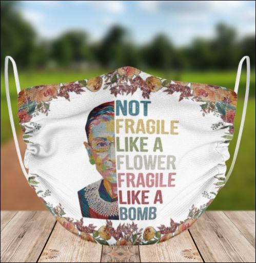 RBG not fragile like a flower fragile like a bomb face mask