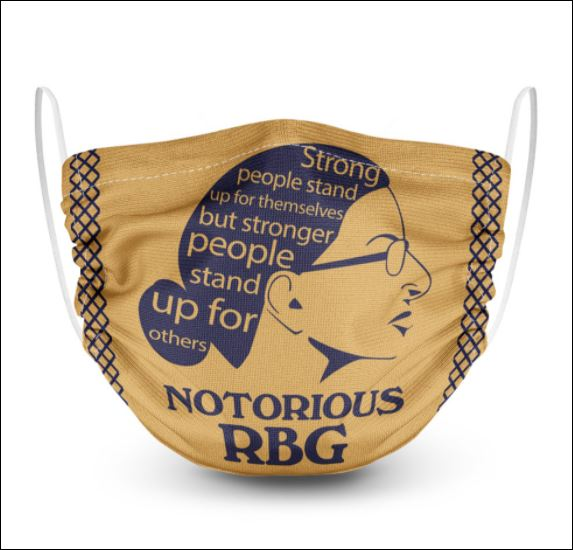 RBG strong people stand up for themselves but stronger people stand up for others face mask