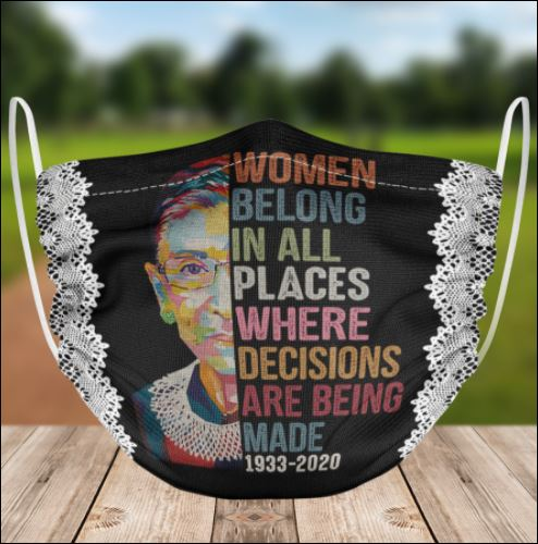 RBG women belong in all places where decisions are being made 1933 2020 face mask