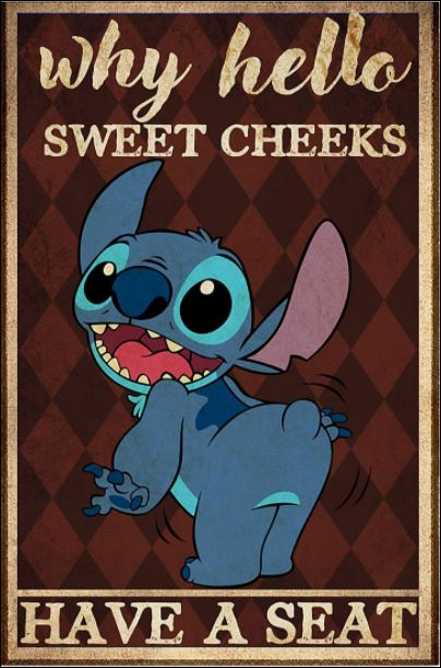 Stitch why hello sweet cheeks have a seat poster