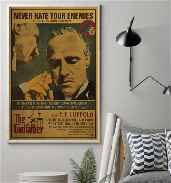 The Godfather never hate your enemies poster 1