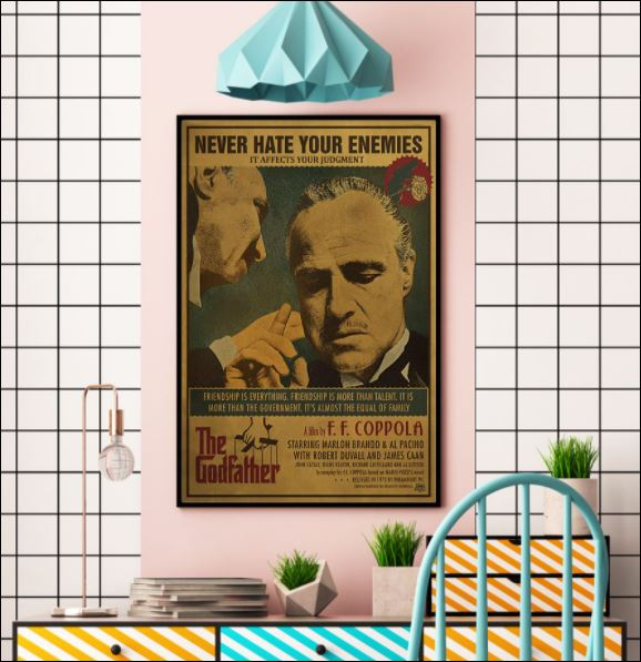 The Godfather never hate your enemies poster 2
