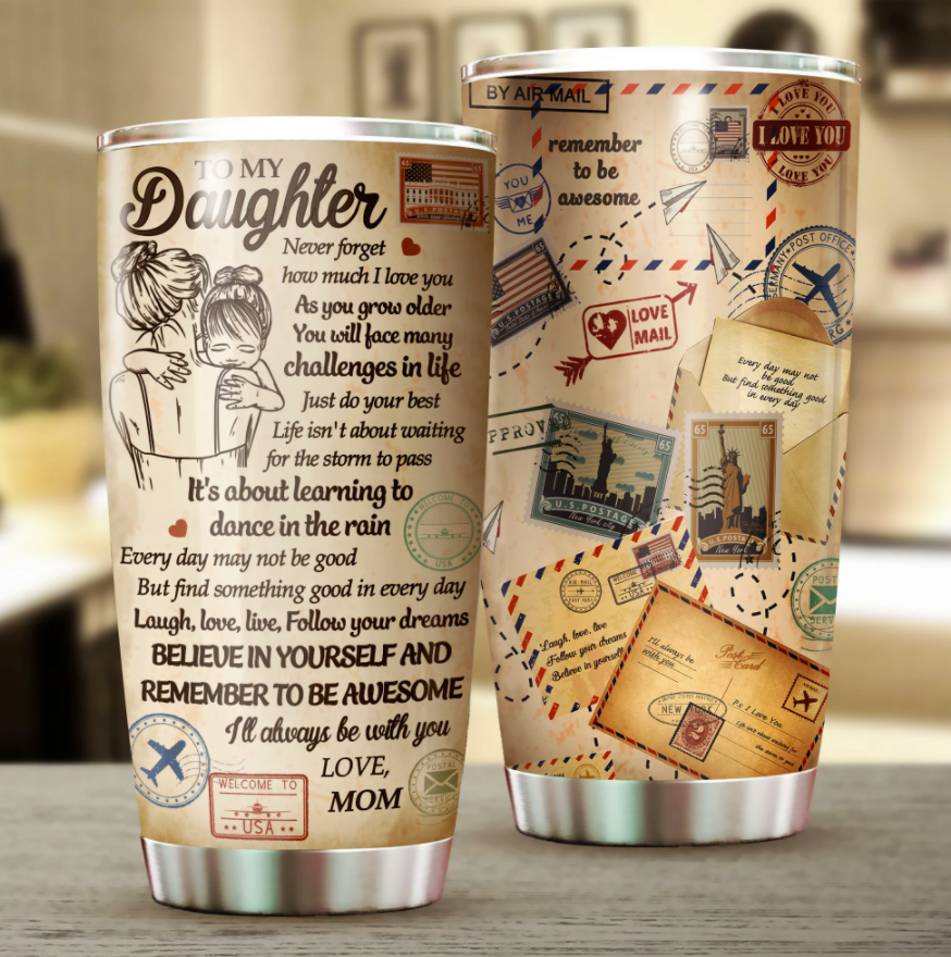 By air mail to my daughter never forget how much i love you tumbler