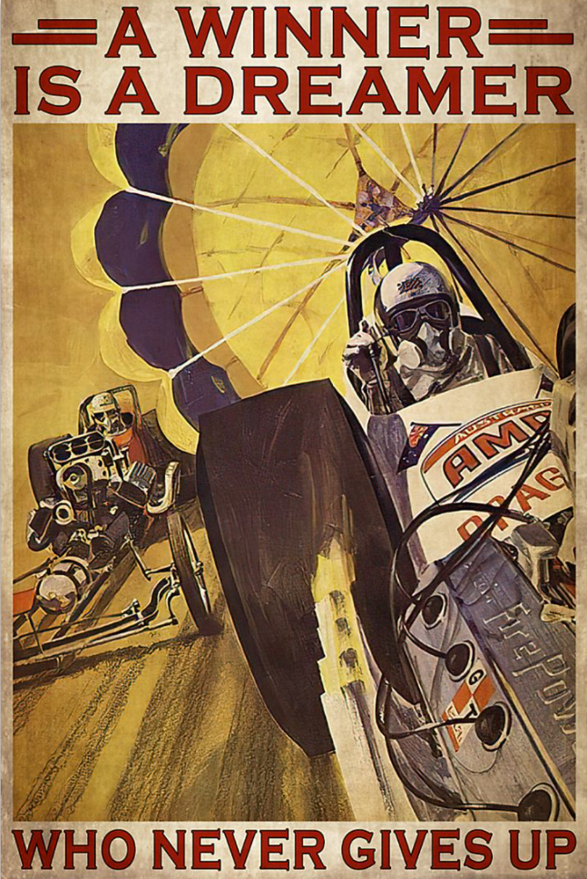 Car racing a winner is a dreamer who never gives up poster