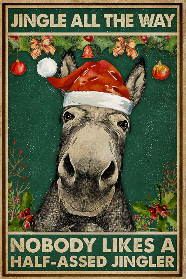Donkey jingle all the way nobody likes a half-assed jingler poster