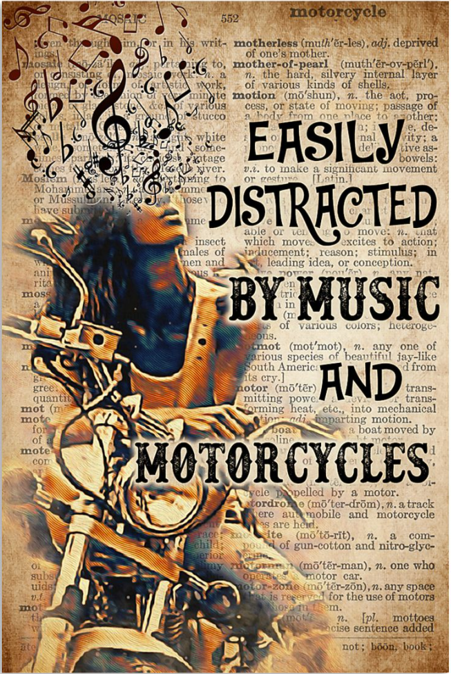 Easily distracted by music and motorcycles poster