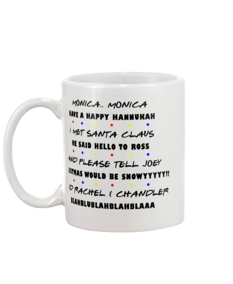 Friends monica monica have a happy hanukkah mug