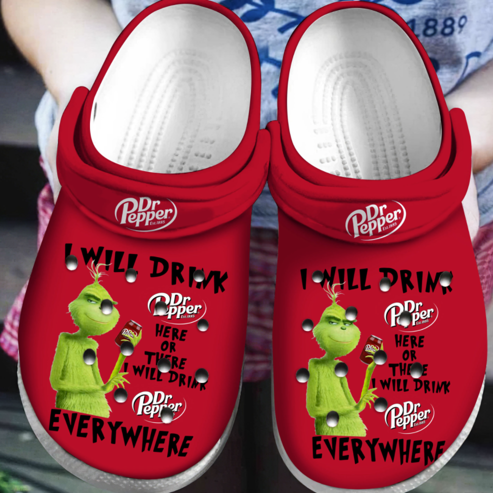 Grinch i will drink Dr Pepper here or there i will drink Dr Pepper everywhere crocs crocband