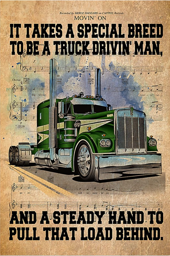 It takes a special breed to be a truck drivin' man poster