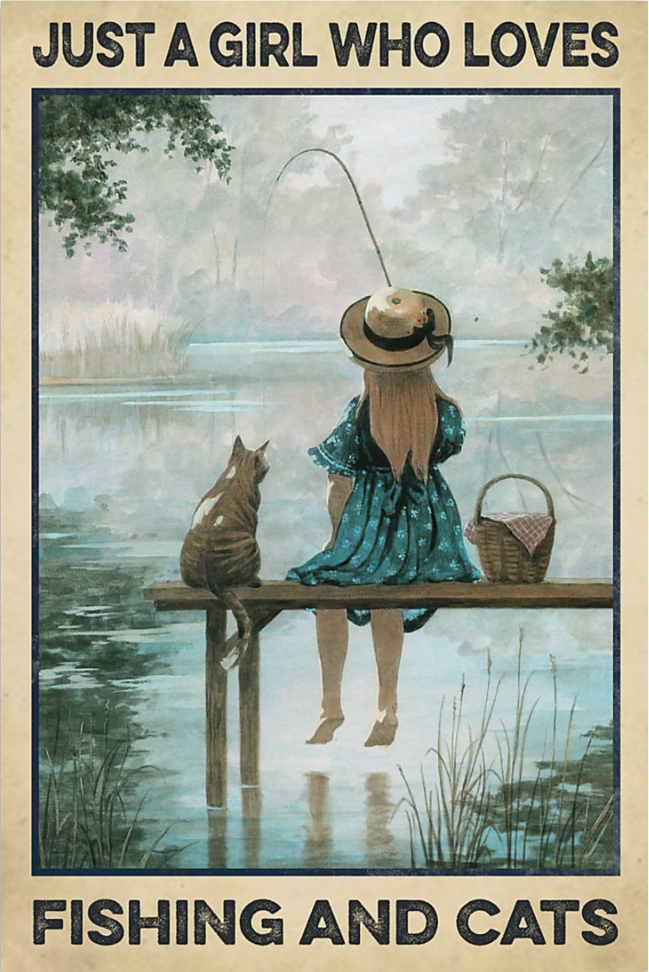 Just a girl who loves fishing and cats poster