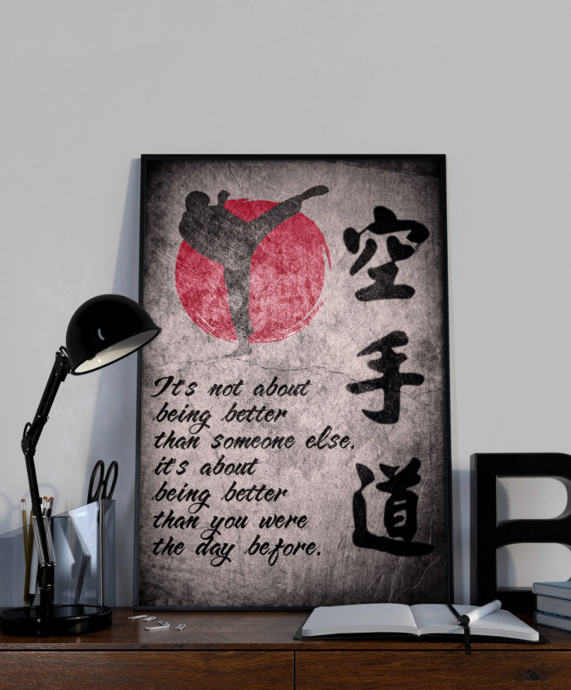 Karate it's not about being better than someone else poster 1