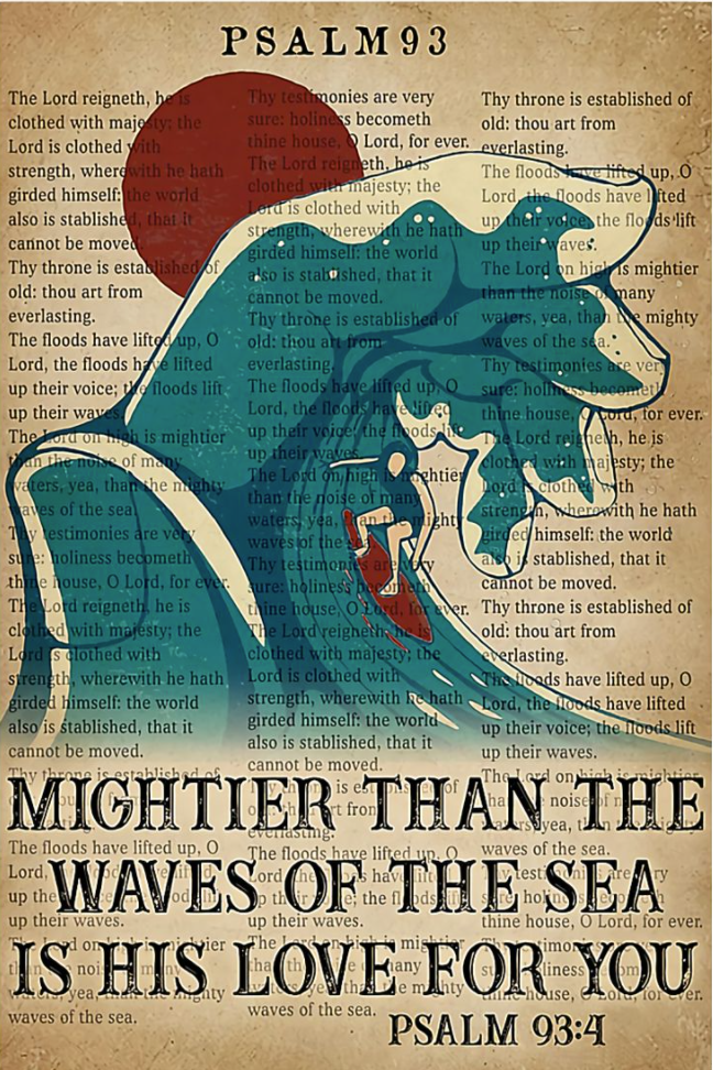 Mightier than the waves of the sea is his love for you poster