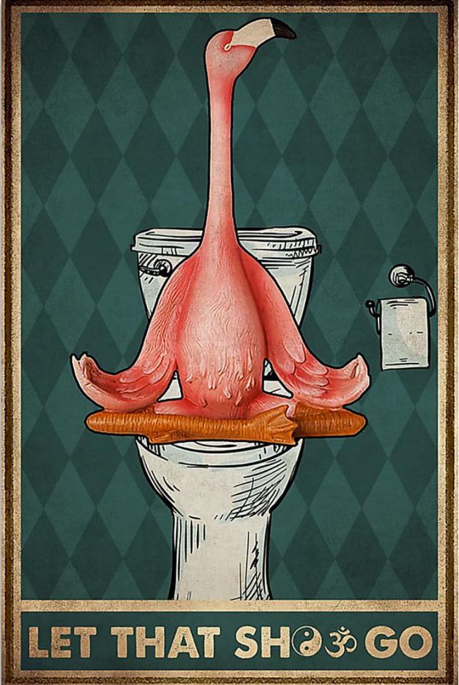 Namaste flamingo let that shit go poster