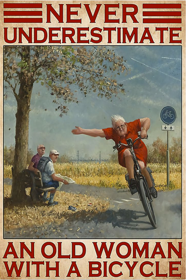 Never underestimate an old woman with a bicycle poster
