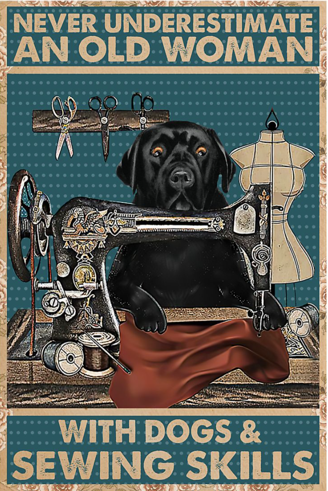 Never underestimate an old woman with dogs and sewing skills poster
