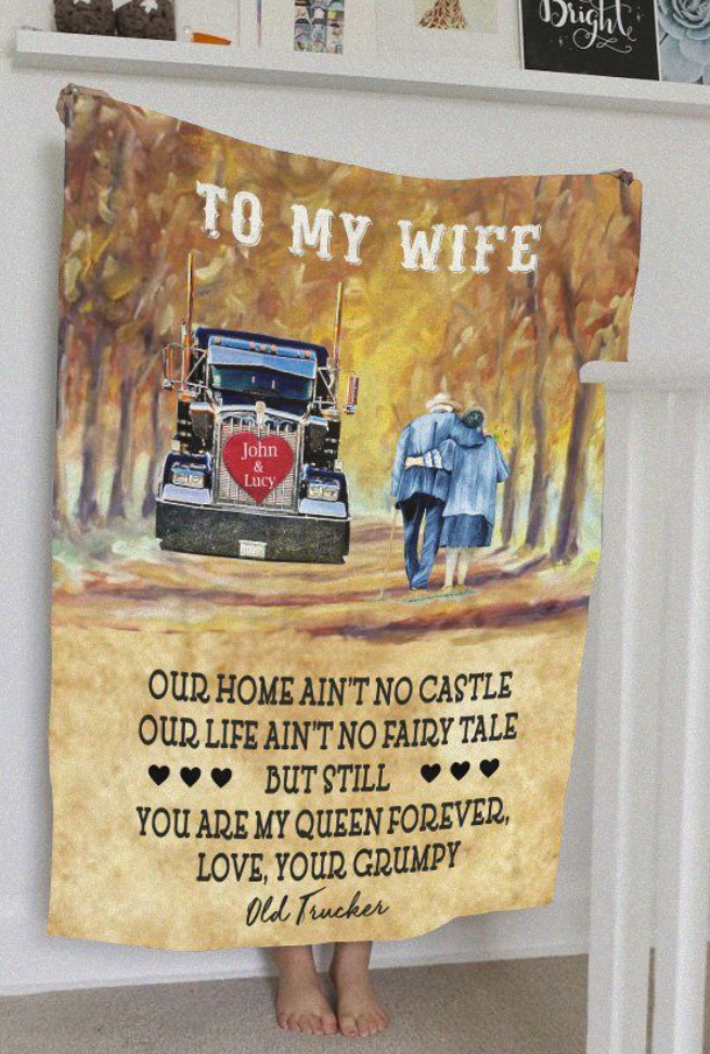 Old trucker to my wife our home ain't no castle quilt