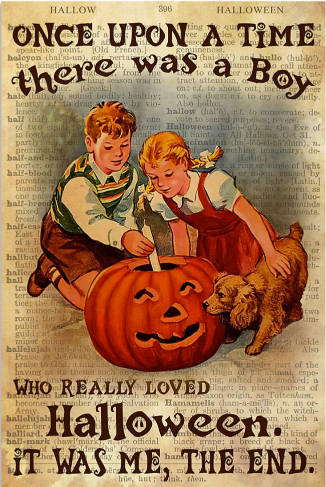 Once upon a time there was a boy who really loved Halloween it was me the end poster