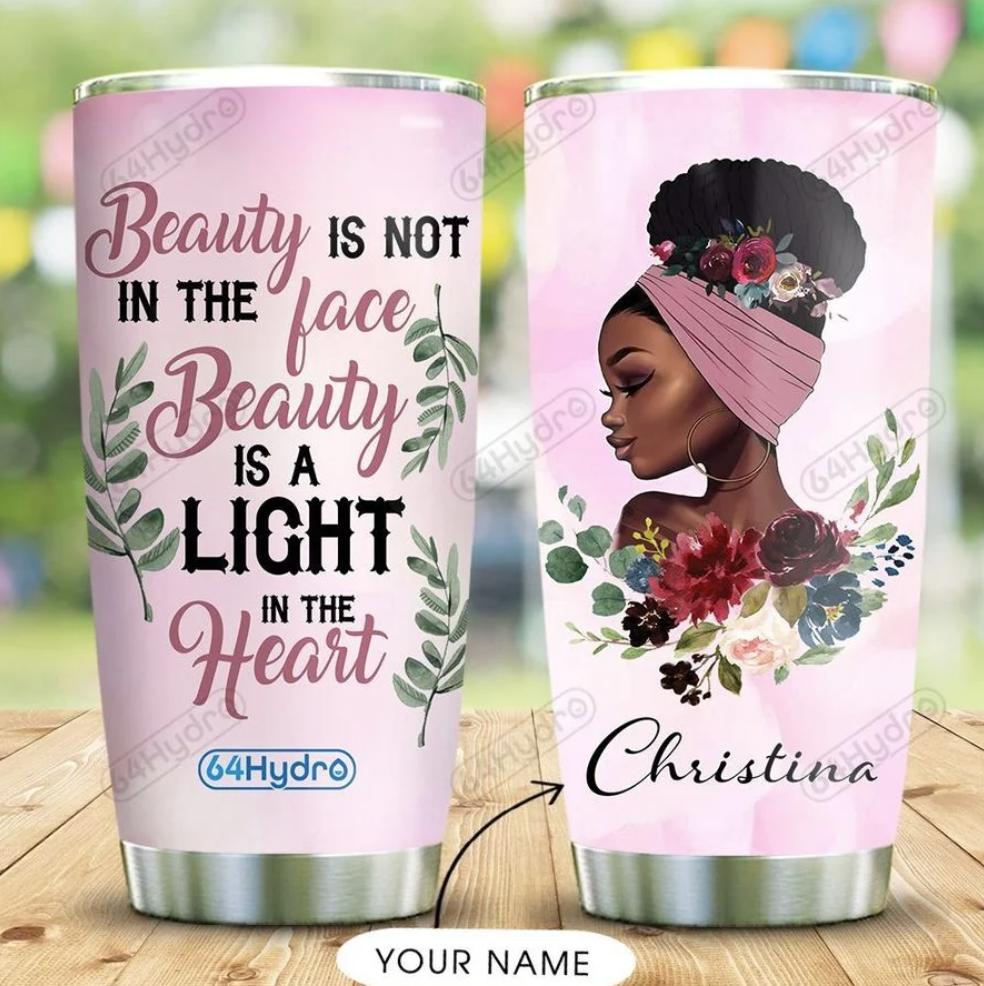 Personalized beauty is not in the face beauty is a light in the heart tumbler