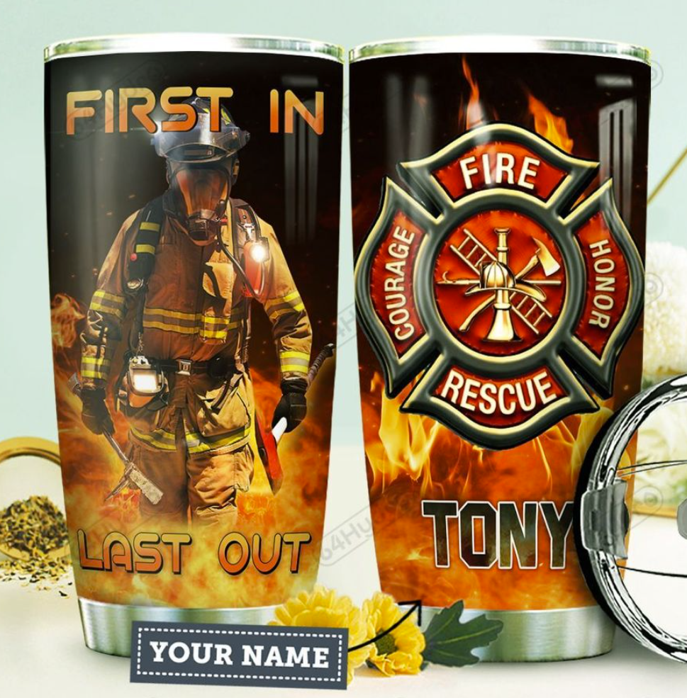 Personalized firefighter first in last out tumbler