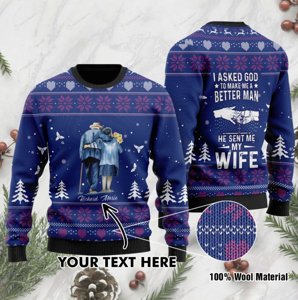 Personalized i asked god to make me a better man he sent me my wife ugly sweater