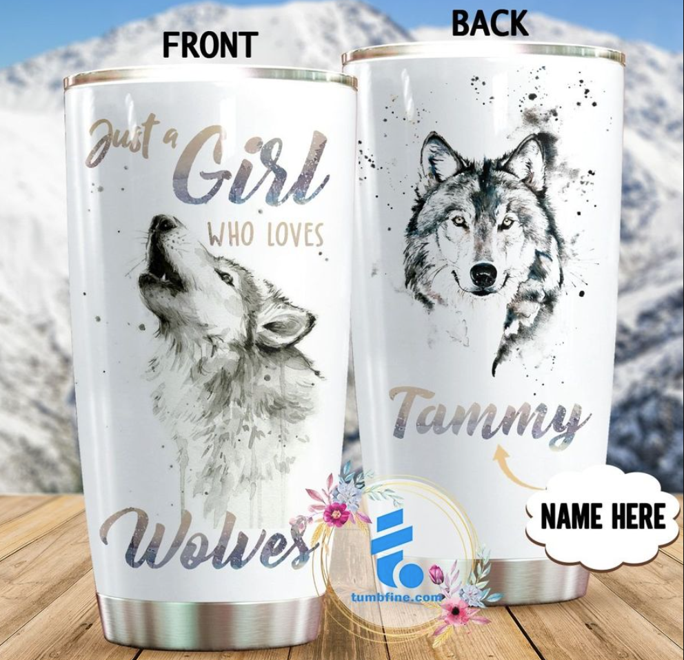 Personalized just a girl who loves wolves tumbler
