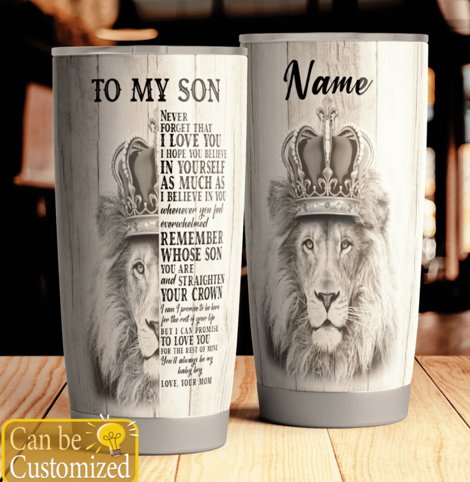 Personalized lion to my son never forget that i love you tumbler