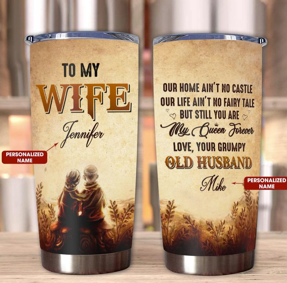 Personalized to my wife our home ain't no castle tumbler
