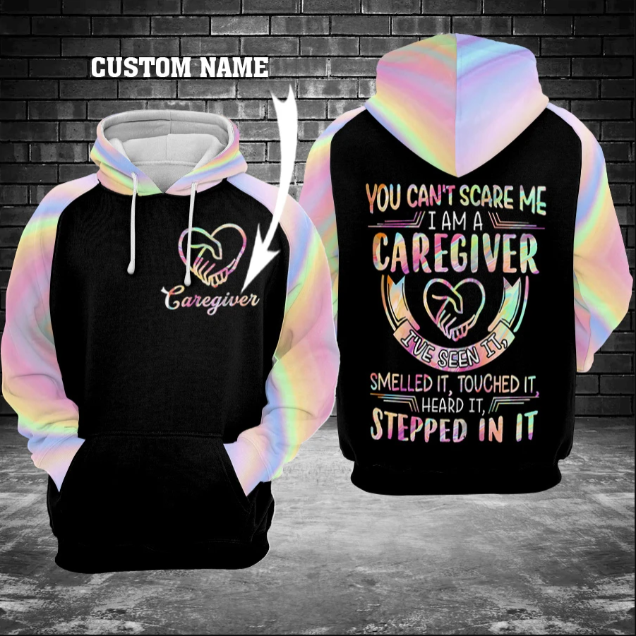 Personalized you can't scare me i am a caregiver all over printed 3D hoodie