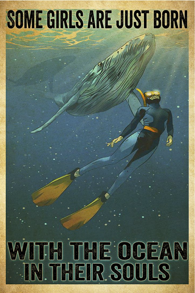 Scuba diving some girls are just born with the ocean in their souls poster