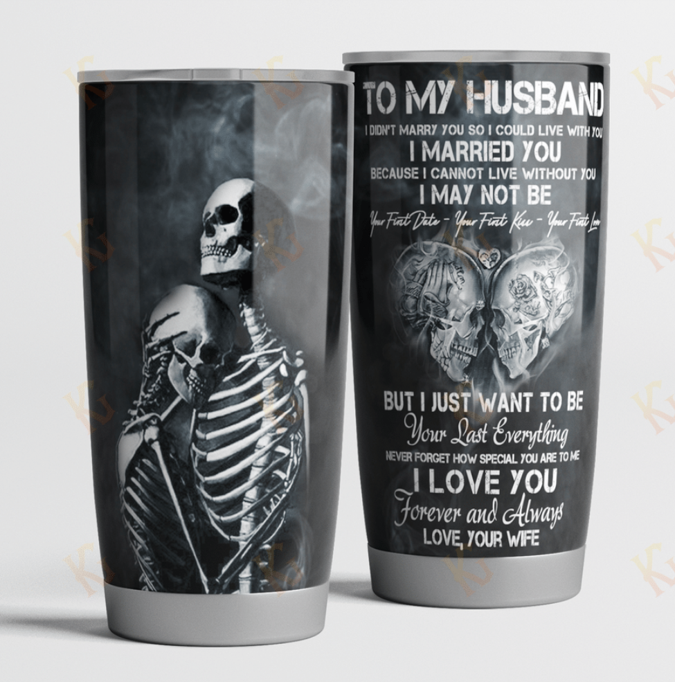 Skull to my husband i didn't marry you so i could live with you tumbler