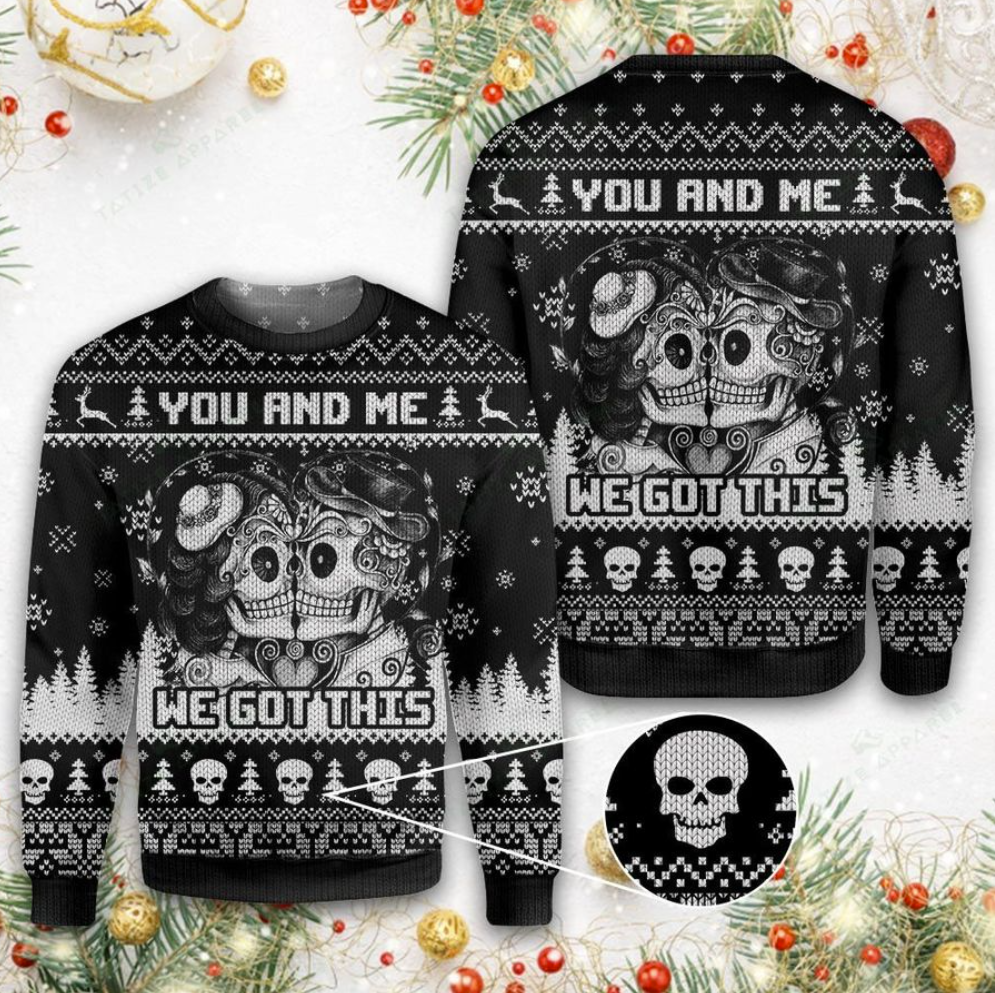 Skull you and me we got this ugly sweater