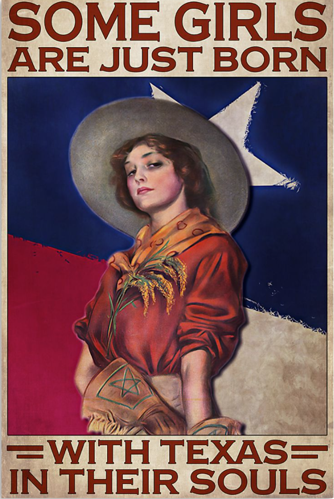 Some girls are just born with Texas in their souls poster