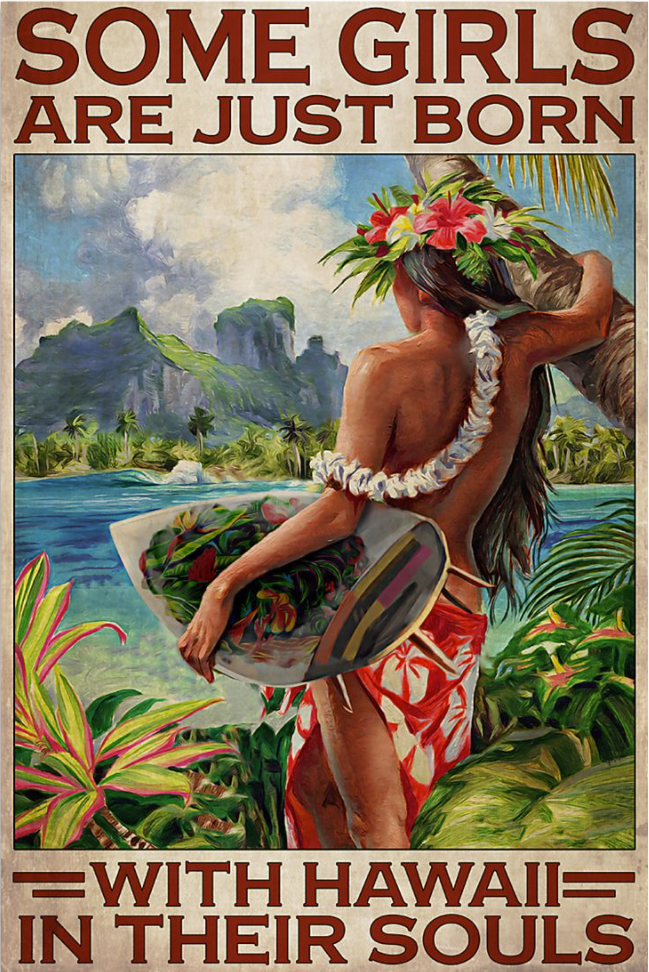 Some girls are just born with hawaii in their souls poster