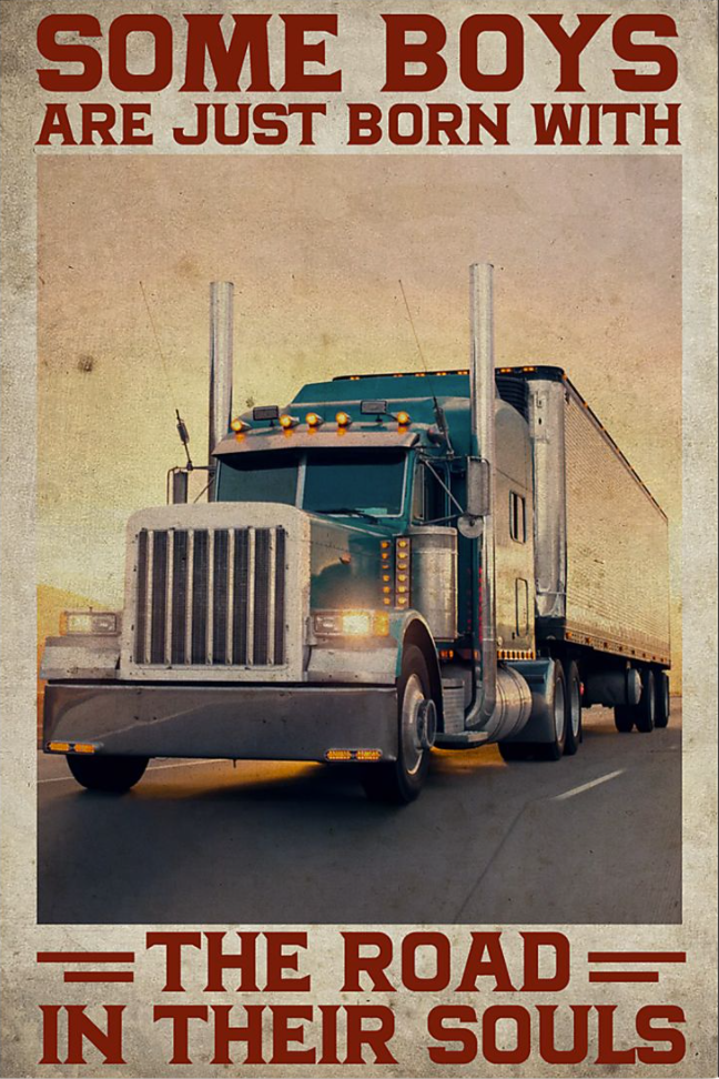 Trucker some boys are just born with the road in their souls poster