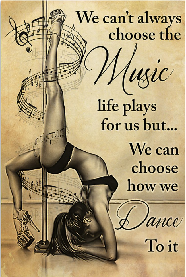 We can't always choose the music life plays for us buy we can choose how we dance to it poster