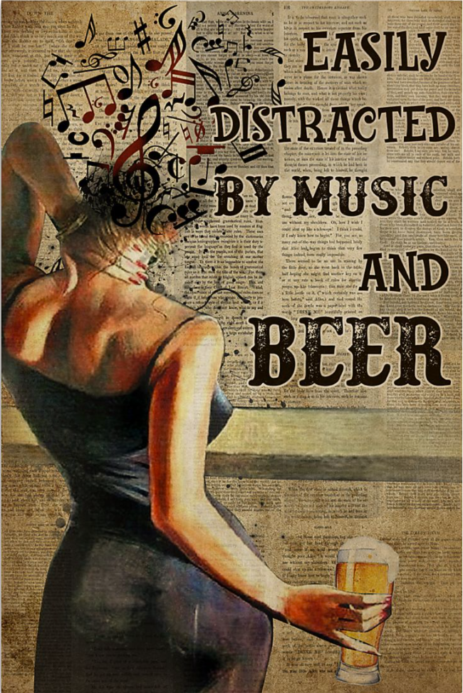 Woman easily distracted by music and beer poster
