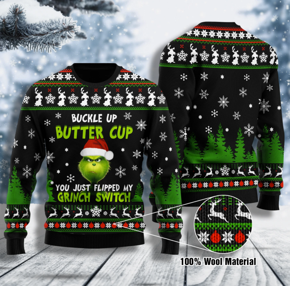 Buckle up buttercup you just flipped my Grinch switch ugly sweater