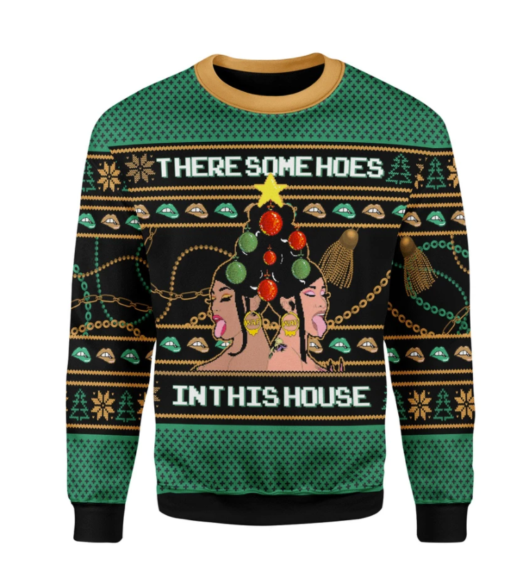 Cardi B there some hoes in this house ugly sweater
